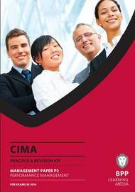 CIMA Performance Management: Practice and Revision Kit by BPP Learning Media