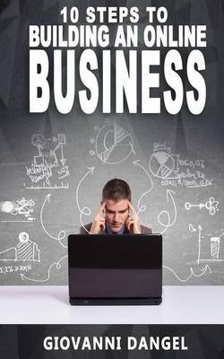10 Steps to Building an Online Business by Giovanni Dangel