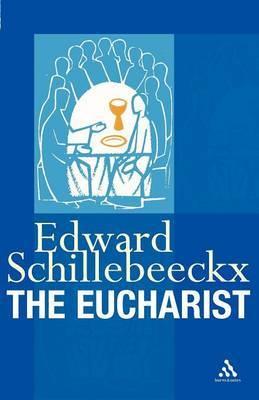 The Eucharist by Edward Schillebeeckx