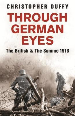 Through German Eyes by Christopher Duffy