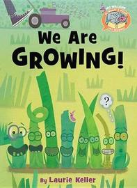 We Are Growing! by Mo Willems