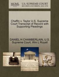 Chaffin V. Taylor U.S. Supreme Court Transcript of Record with Supporting Pleadings by Daniel Henry Chamberlain