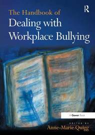 The Handbook of Dealing with Workplace Bullying by Anne-Marie Quigg image