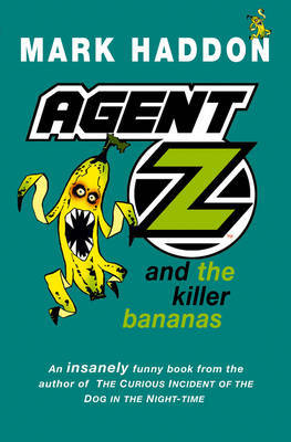 Agent Z and the Killer Bananas by Mark Haddon image