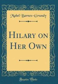 Hilary on Her Own (Classic Reprint) by Mabel Barnes-Grundy image