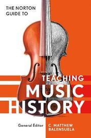 Norton Guide to Teaching Music History by Matthew Balensuela image