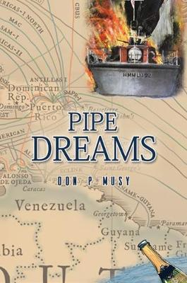 Pipe Dreams by Don P Musy