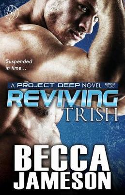 Reviving Trish by Becca Jameson image
