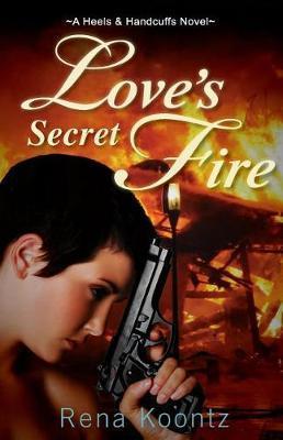 Love's Secret Fire by Rena Koontz image