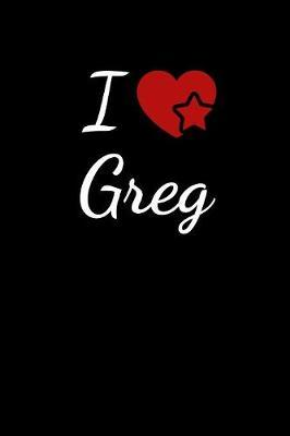 I Love Greg by Soulmate Lovers Publishing