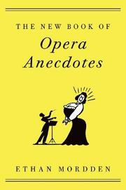 The New Book of Opera Anecdotes by Ethan Mordden
