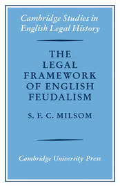 The Legal Framework of English Feudalism by S.F.C. Milsom image