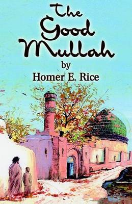 The Good Mullah by Homer E. Rice image