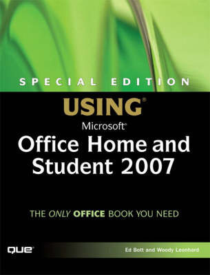 Special Edition Using Microsoft Office Home and Student 2007 by Ed Bott