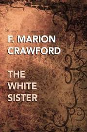 The White Sister by F.Marion Crawford image