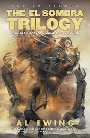 The El Sombra Trilogy by Al Ewing