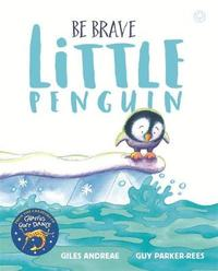Be Brave Little Penguin by Giles Andreae