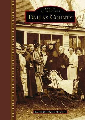Dallas County by Darcy Dougherty Maulsby