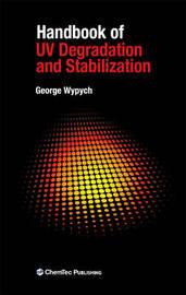 Handbook of UV Degradation and Stabilization by George Wypych