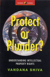 Protect or Plunder? by Vandana Shiva