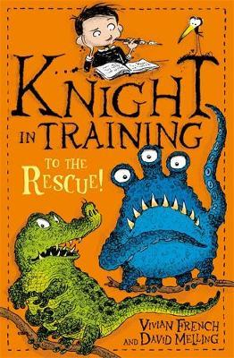 Knight in Training: To the Rescue! by Vivian French