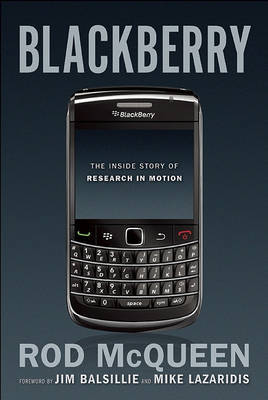 Blackberry: The Inside Story of Research in Motion by Rod McQueen image