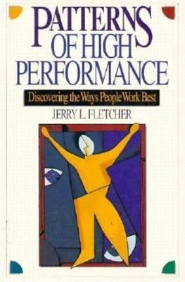 Patterns of High Performance: Discovering the Ways People Work Best by . Fletcher image