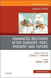Enhanced Recovery After Surgery: Past, Present, and Future, An Issue of Surgical Clinics by Daniel I. Chu