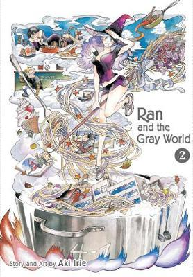 Ran and the Gray World, Vol. 2 by Aki Irie