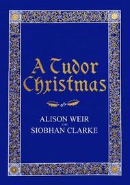 A Tudor Christmas by Alison Weir image