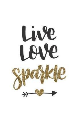 Live Love Sparkle - A Blank and Wide Ruled Journal Notebook by Chelle Perea