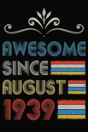 Awesome Since August 1939 by Just Journal Notebooks image