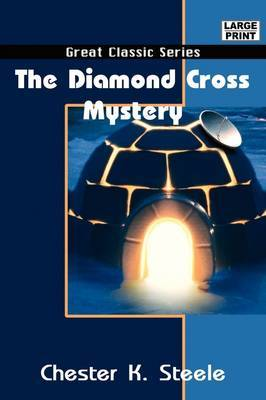 The Diamond Cross Mystery by Chester K Steele image