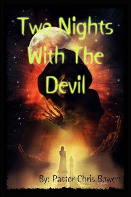 Two Nights with the Devil by Pastor Chris Bowen image
