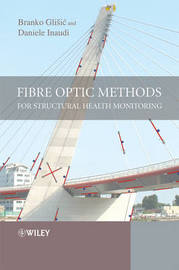 Fibre Optic Methods for Structural Health Monitoring by Daniele Inaudi
