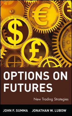 Options on Futures by John F Summa
