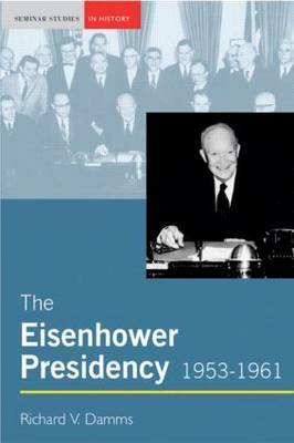The Eisenhower Presidency, 1953-1961 by Richard Damms image