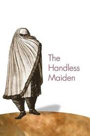 The Handless Maiden by Mary Elizabeth Perry