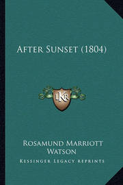 After Sunset (1804) After Sunset (1804) by Rosamund Marriott Watson