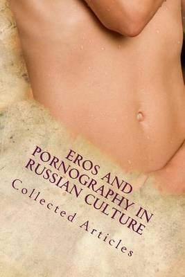 Eros and Pornography in Russian Culture by Collected Articles image