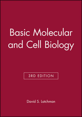 Basic Molecular and Cell Biology by David S. Latchman image