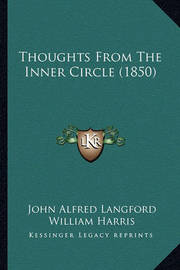 Thoughts from the Inner Circle (1850) by H Latham