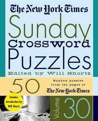 """The New York Times Sunday Crossword Puzzles Volume 30 by """"New York Times"""""""