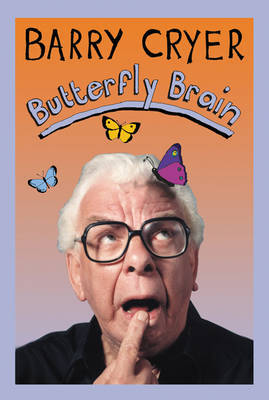 Butterfly Brain by Barry Cryer image