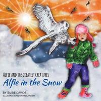 Alfie and the Greatest Creatures by Susie Davids