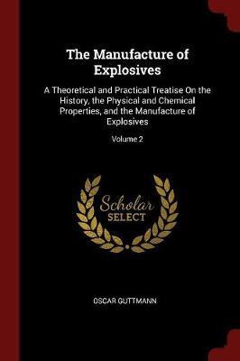 The Manufacture of Explosives by Oscar Guttmann