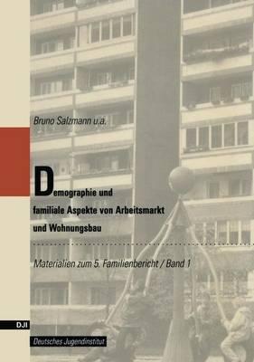 Demographie Und Familiale Aspekte Von Arbeitsmarkt Und Wohnungsbau by Bruno Salzmann