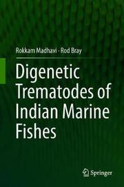 Digenetic Trematodes of Indian Marine Fishes by Rokkam Madhavi