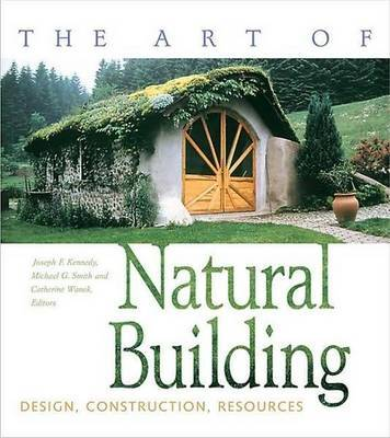 The Art of Natural Building: Design, Construction, Resources image