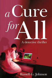 A Cure for All by Russell G. Johnson image